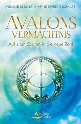 Avalons Vermächtnis: Auf alten Spuren in die neue Zeit! -