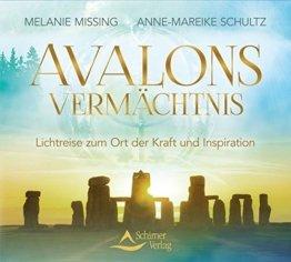 Avalons Vermächtnis: Lichtreise zum Ort der Kraft und Inspiration -