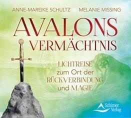 Avalons Vermächtnis: Lichtreise zum Ort der Rückverbindung und Magie -