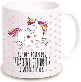 """Einhorn Tasse """"Auf dem Boden der Tatsachen liegt eindeutig zu wenig Glitzer"""" - Kaffeebecher Geschirr Geschenkidee für sie / Frau- Weihnachtsgeschenk Geschenk Geburtstagsgeschenk ausgefallen originell -"""