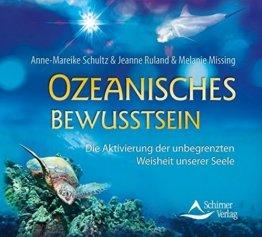 Ozeanisches Bewusstsein: Die Aktivierung der unbegrenzten Weisheit unserer Seele -