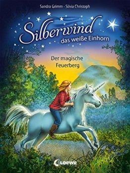 Silberwind, das weiße Einhorn - Der magische Feuerberg: Band 2 -