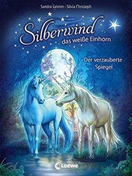 Silberwind, das weiße Einhorn - Der verzauberte Spiegel: Band 1 -