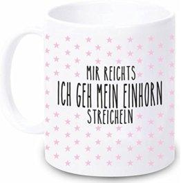 """Tasse """"Mir reichts ich geh mein Einhorn streicheln"""" - Kaffeebecher Geschirr Geschenkidee für sie / Frau / Freundin/ Mädchen - Weihnachtsgeschenk Geschenk Geburtstagsgeschenk ausgefallen originell -"""