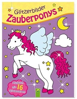 Glitzerbilder Zauberponys: Malbuch mit 16 Glitzerseiten -