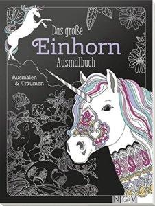 Das große Einhorn-Ausmalbuch: Ausmalen & Träumen -