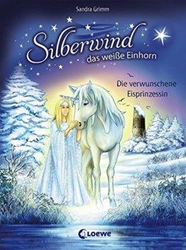 Silberwind, das weiße Einhorn - Die verwunschene Eisprinzessin -